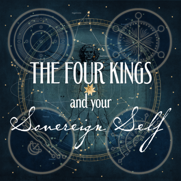 The Four Kings and Your Sovereign Self